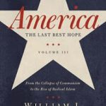 America The Last Best Hope- Book Review