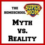 Super Mom (Myth vs. Reality)