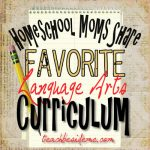 Homeschool Moms Share: Favorite Language Arts Curriculum