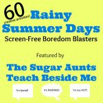 60 Rainy Summer Day Activities!