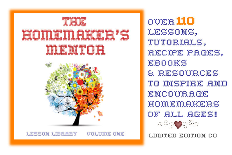 The Homemaker's Mentor~ Learn Homemaking Skills