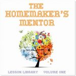 The Homemaker's Mentor~ Learn Homemaking Skills