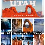 Top Field Trips and Destinations in Utah