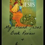 My Friend Jesus Book Review & Giveaway