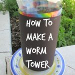 Spring Science – Making a Worm Tower