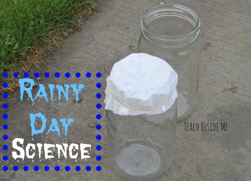 Rainy Day Science from Teach Beside Me
