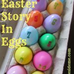 The Easter Story in Eggs (or Resurrection Eggs)