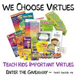 We Choose Virtues ~ Homeschool Giveaway