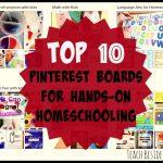 10 Pinterest Boards for Hands-On Homeschooling