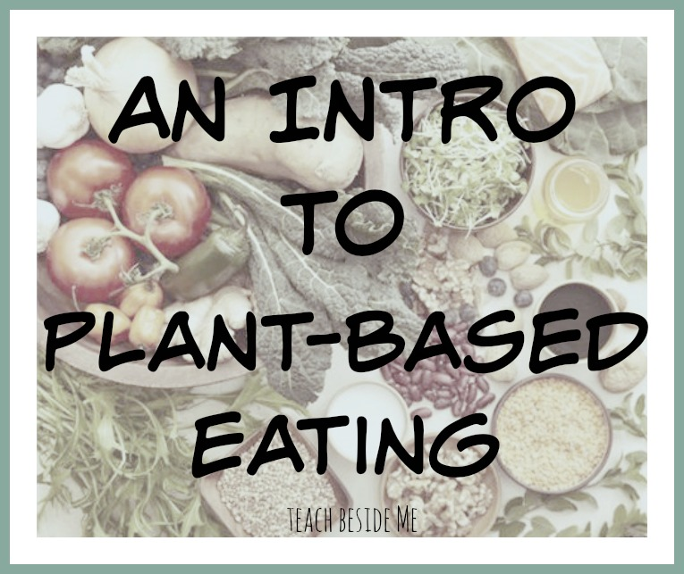 Intro to Plant-Based Eating