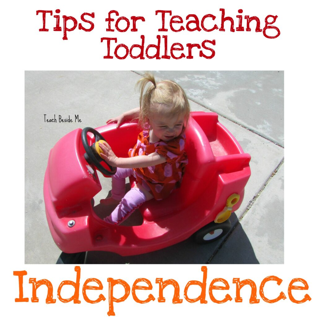 Tips for teaching toddlers independence from Teach Beside Me