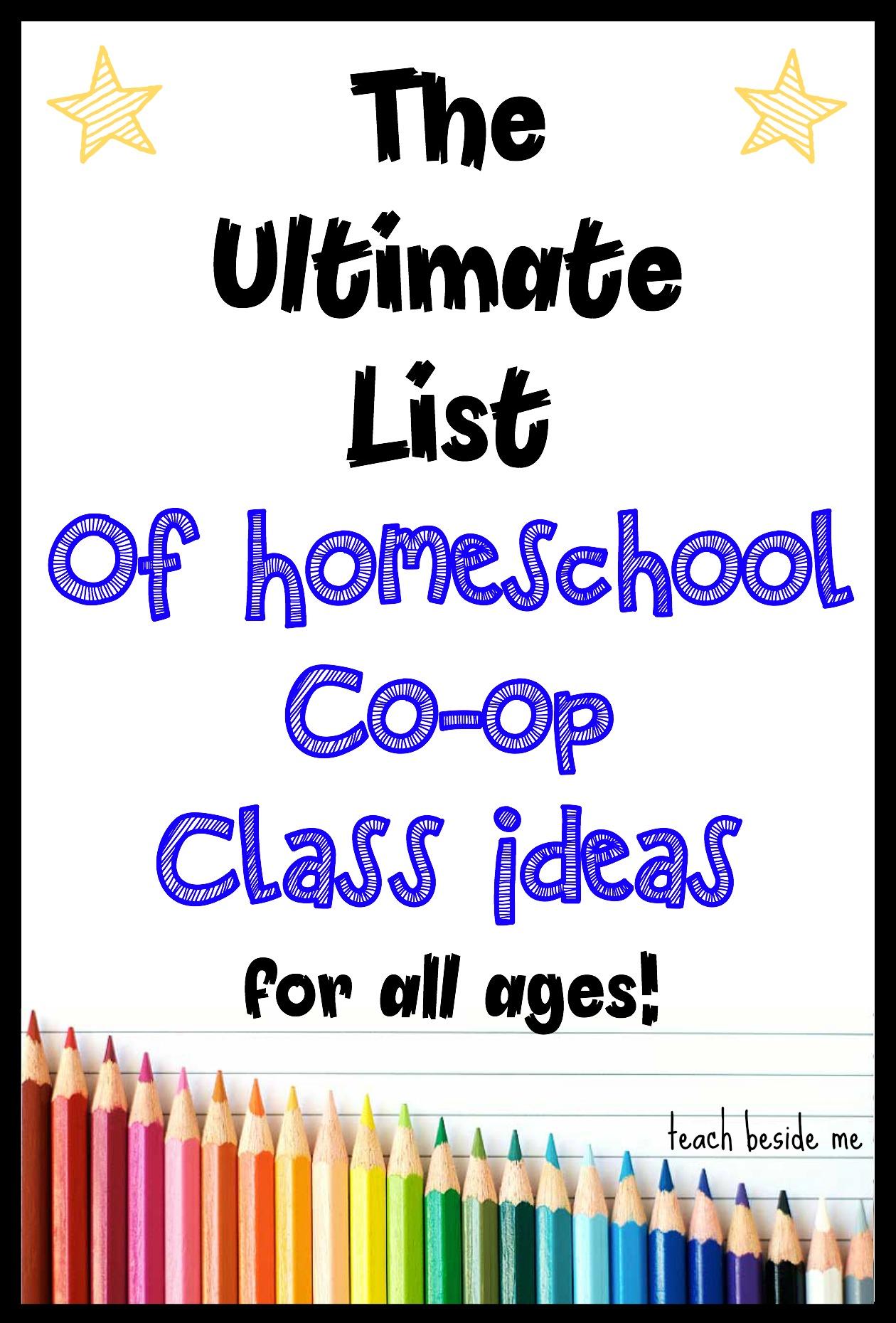 Homeschool Co-op Class Ideas ~ The Ultimate List! - Teach Beside Me