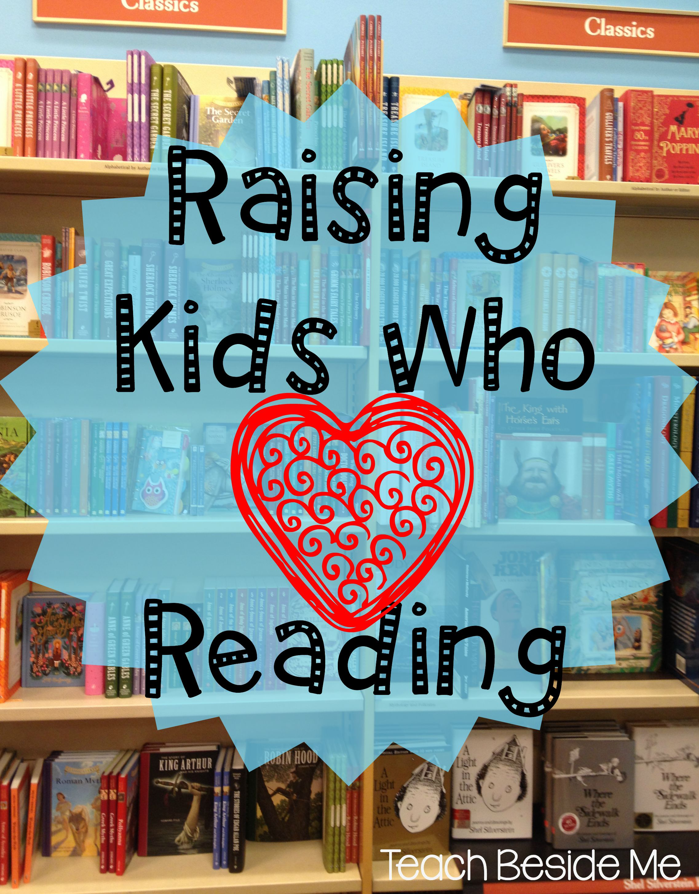 Raising Kids Who LOVE Reading