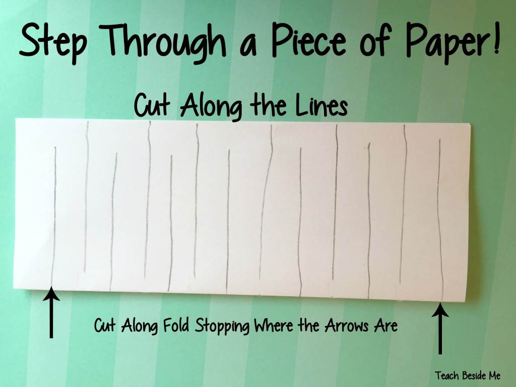 Cut a paper that you can step through