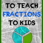 Fun Ways to Teach Fractions to Kids