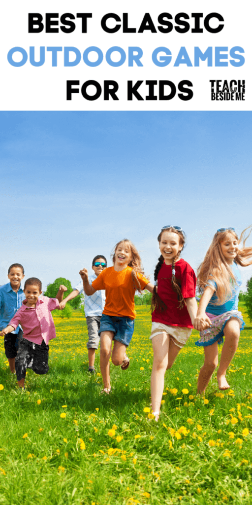 The Best Classic Outdoor Games For Kids Teach Beside Me