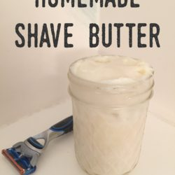 Easy Homemade Shave Butter (For Mom or Dad!)