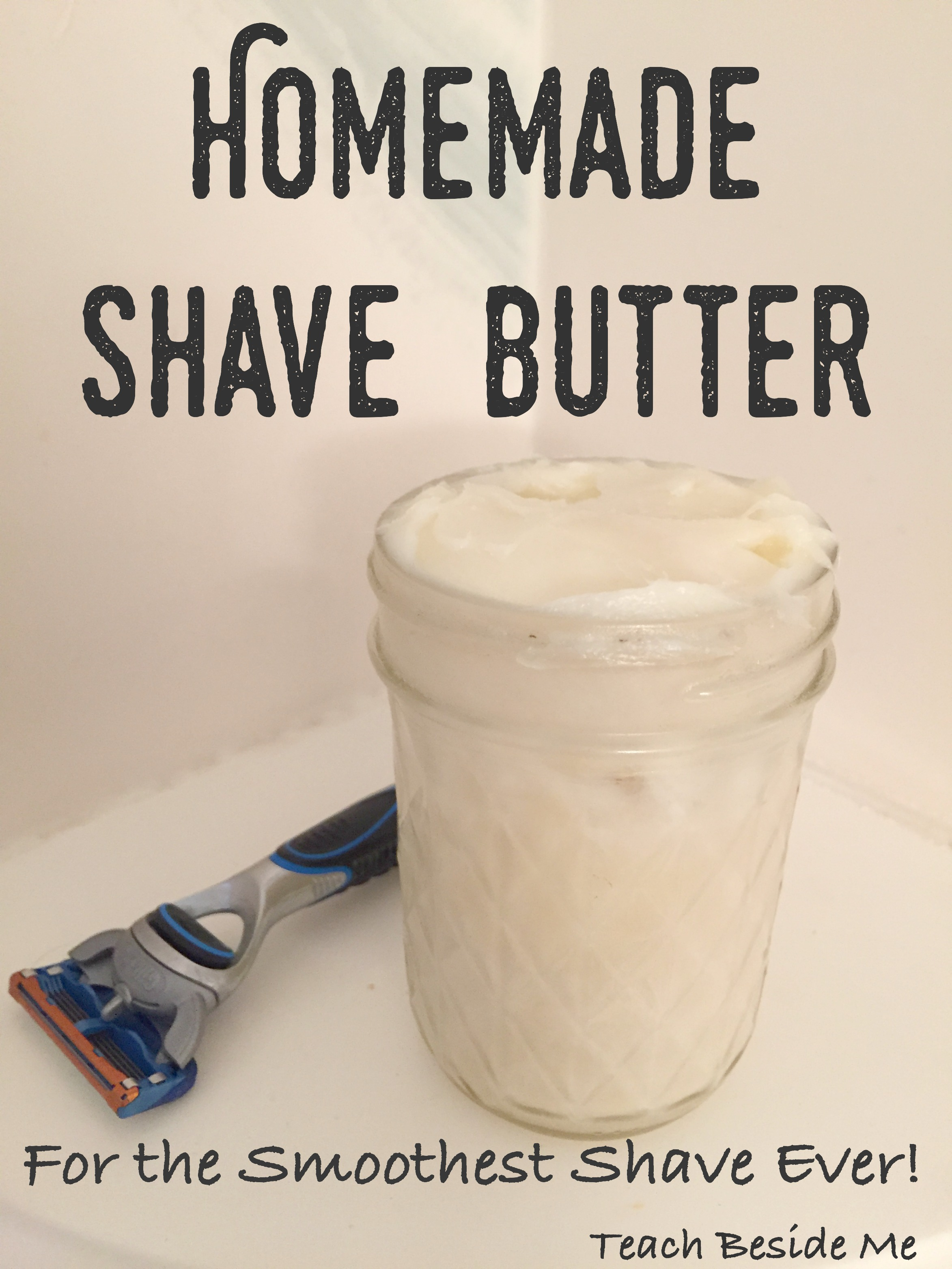 Easy homemade shave butter for mom or dad teach beside me for Homemade gifts in a jar for men