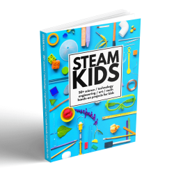 STEAM Kids: 50+ Hands-On Projects for Kids