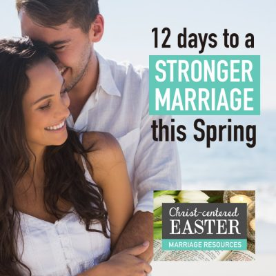 christ centered easter for marriage