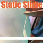 Non-Toxic Static Slime