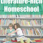 Our Literature Rich Homeschool (7th, 5th, 1st and Preschool)