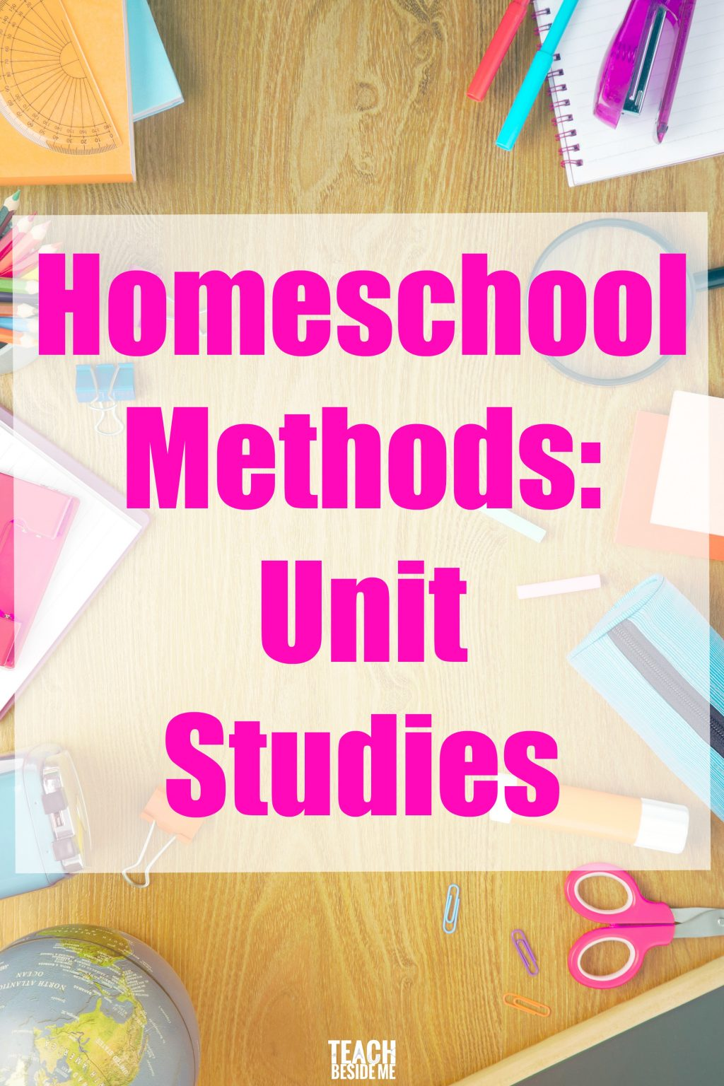 homeschool Methods- Unit Studies