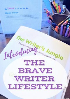 Homeschool Methods: Brave Writer Lifestyle