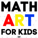 Amazing Math Art Projects for Kids